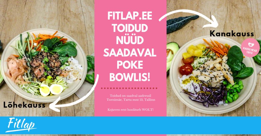 Fitlap.ee toidud saadaval nüüd Poke Bowl restoranis